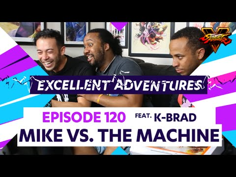 MIKE VS. THE MACHINE ft. EG|K-Brad! The Excellent Adventures of Gootecks & Mike Ross Ep. 120 (SFV)