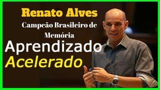 Aprendizado Acelerado - Técnicas de Memorização Com Renato Alves.