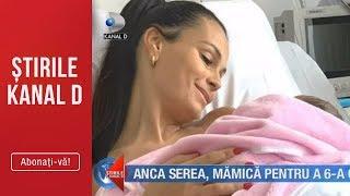 Stirile Kanal D (15.08.2019) - Anca Serea, mamica pentru a 6-a oara! Editie de pranz