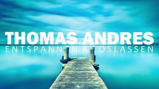 Geführte Meditation - Entspannen & Loslassen -  gut schlafen - Thomas Andres