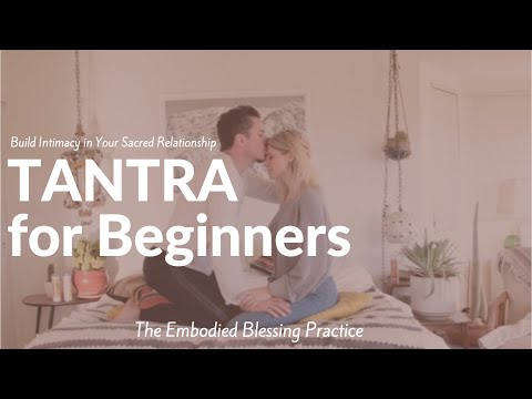 Tantra Practice For Beginners (Create Connection & Build Intimacy)