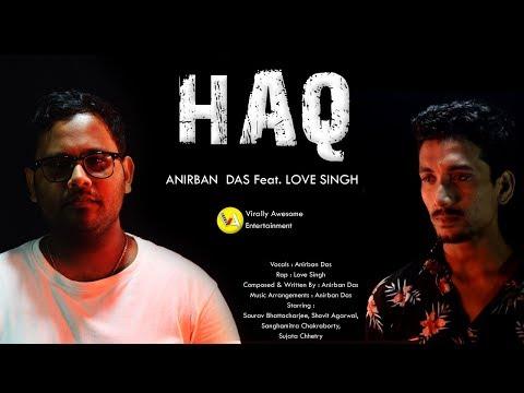 ANIRBAN DAS Feat. LOVE SINGH - HAQ (MUSIC VIDEO) - 2019