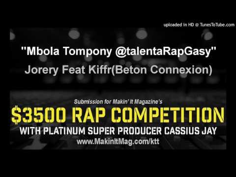 Jorery Feat Kiffr(Beton Connexion) - Mbola Tompony @talentaRapGasy