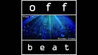 Offbeat presents: Hippy Cat - Minimal Crimes