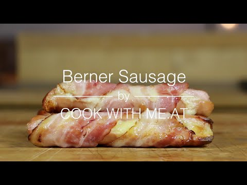 Berner Sausage - Sausage Wrapped With Bacon And Stuffed With Cheese - COOK WITH.ME AT