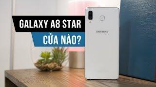 Đánh giá nhanh Samsung Galaxy A8 Star