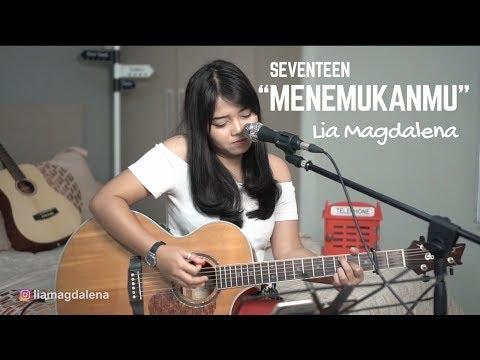 MENEMUKANMU - SEVENTEEN (LIVE COVER BY LIA MAGDALENA)