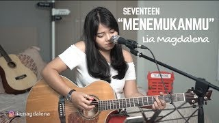 Download Mp3 Menemukanmu - Seventeen  Live Cover By Lia Magdalena