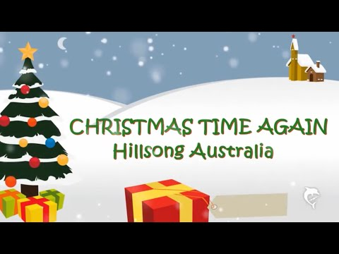 CHRISTMAS TIME AGAIN - Hillsong Music Australia
