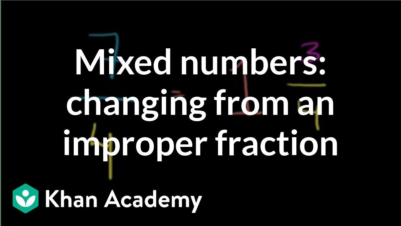 Writing improper fractions as mixed numbers (video) | Khan ...