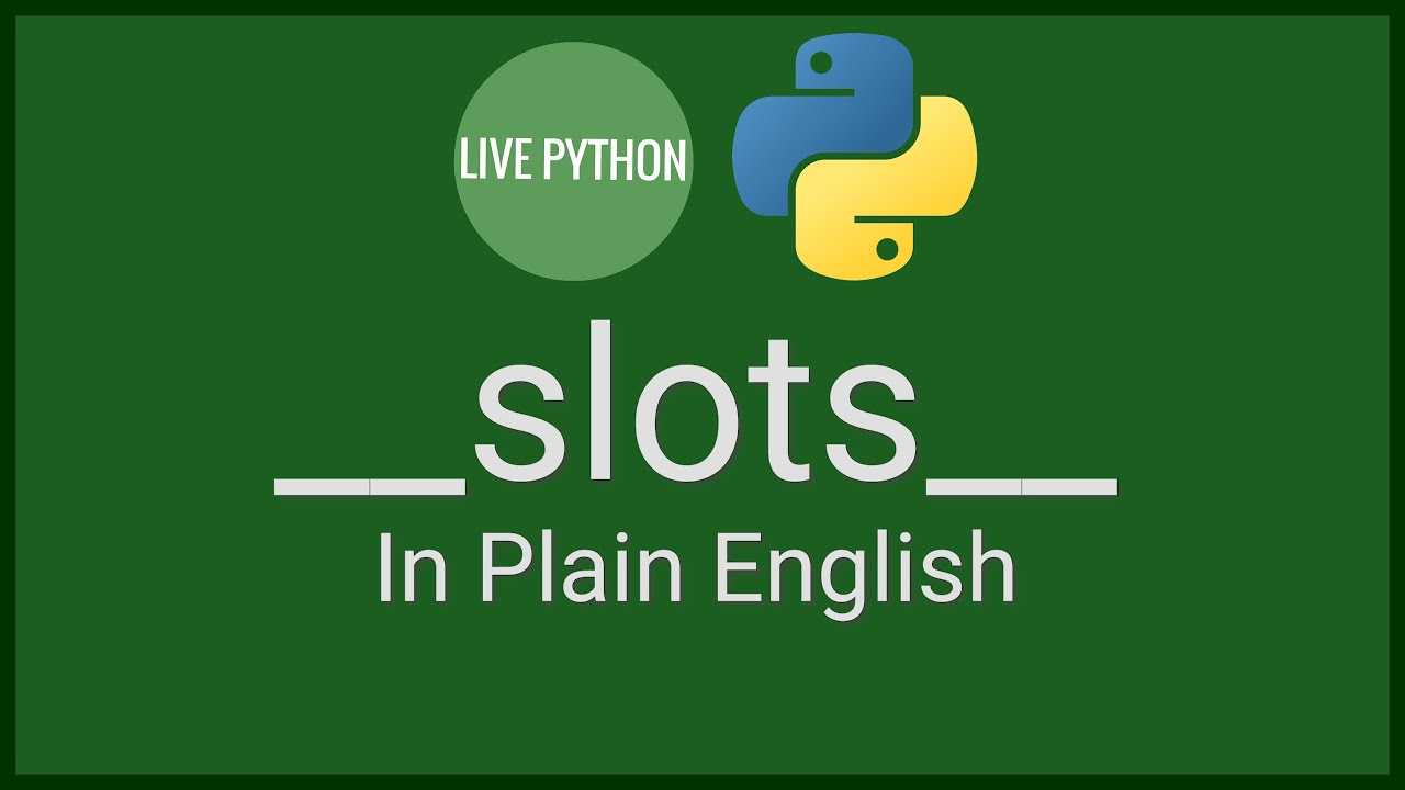 __slots__ : save GBs of Python memory usage and access your variables  faster - What's not to like?