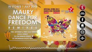 Maury - Dance For Freedom (Official Street Parade Hymn 2013) (Remixes) (Minimix)