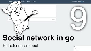 "Writing ""social network"" in go lang, part 9, refactoring protocol"