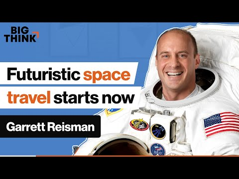 The future of space travel is starting right now | Garrett Reisman | Big Think
