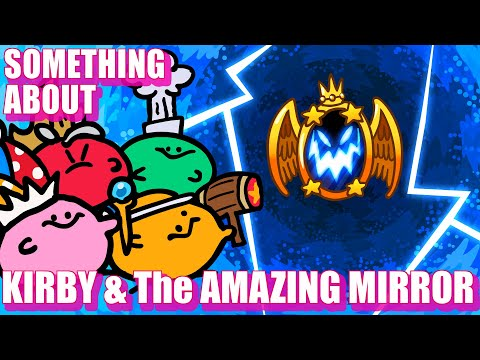 Something About Kirby & The Amazing Mirror ANIMATED (Loud Sound & Flashing Lights Warning) ✞