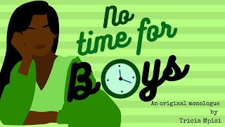 NO TIME FOR BOYS |  A FANGIRL'S MONOLOGUE | AN ORIGINAL MONOLOGUE