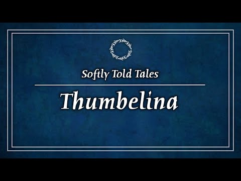 ASMR | Softly Spoken Stories ♢ Thumbelina (A Bedtime Story For Relaxation & Sleep)