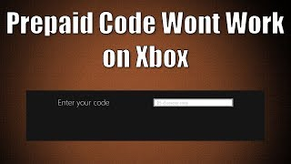 What to do if Prepaid Code Wont Redeem on Your Xbox