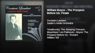 William Boyce - The Prospect Before Us: Finale