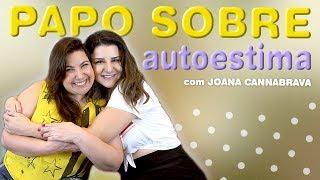Baixar Papo Sobre Autoestima com Joana Cannabrava