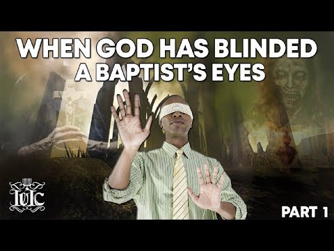 IUIC: When God Had Blinded The Eyes Of A Baptist!!