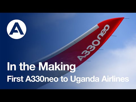 In the Making: First #A330neo to Uganda Airlines