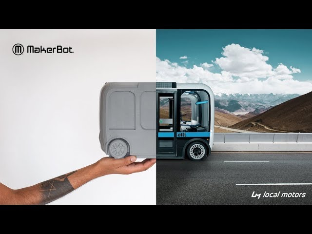 MakerBot | Local Motors 3D Prints Self Driving Shuttle