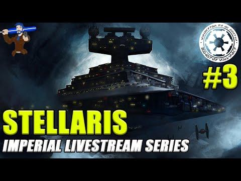 Star Wars Stellaris - The Imperial Livestream Series #3