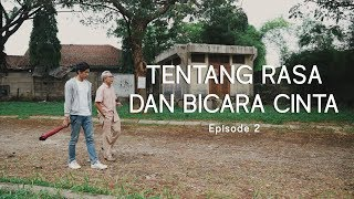 Thumbnail of Webseries – Tentang Rasa dan Bicara Cinta Episode 2