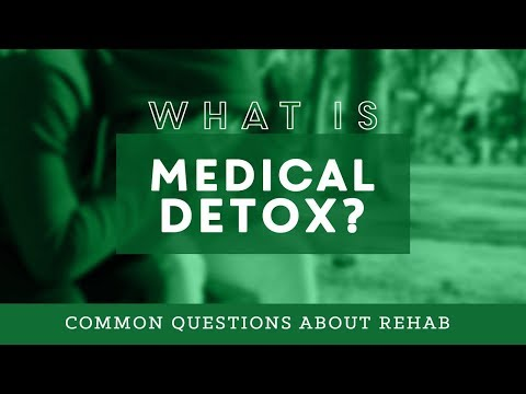 What Is Medical Detox? Common Questions About Rehab