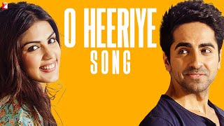o heeriye song ayushmann khurrana rhea chakraborty official single