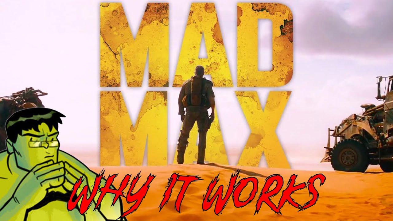 Why MAD MAX: FURY ROAD Works - A Scene-By-Scene Breakdown