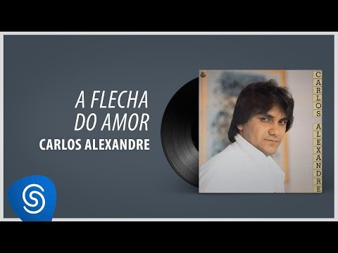 Carlos Alexandre - A Flecha Do Amor (Álbum Completo: 1986)