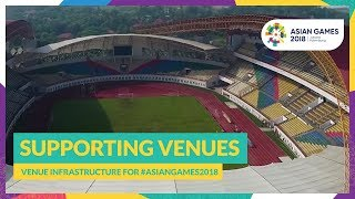 Venue Infrastructure for #AsianGames2018 - Supporting Venues