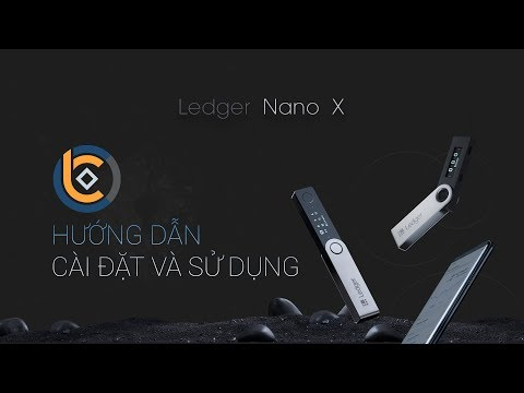 #468 - Hướng dẫn cài đặt và sử dụng Ledger Nano X - BTC, ETH, ADA, ứng dụng điện thoại Ledger Live