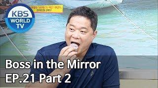 Boss in the Mirror | 사장님 귀는 당나귀 귀 EP.21 Part. 2 [SUB : ENG, THA/2019.09.29]