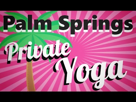 Private Yoga Sessions in Palm Springs | 👉 🙌 💋 Palm Springs Private Yoga | Call 760-898-9525 today
