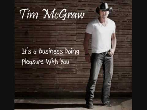 Tim McGraw - It's a Business Doing Pleasure With You