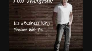 Watch Tim McGraw Its A Business Doing Pleasure With You video