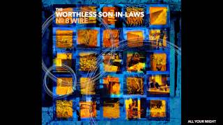 The Worthless Son-in-Laws: All Your Might (Album: No. 8 Wire)