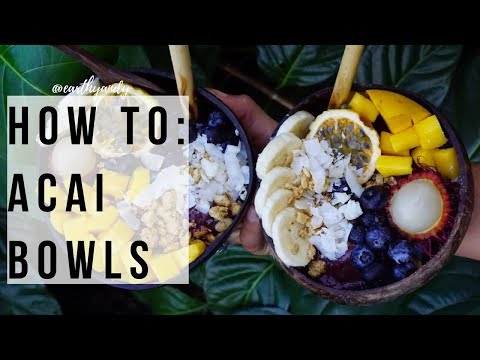 How To Make Acai Bowls 101