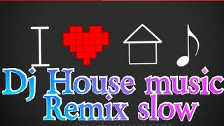 Dj House music remix slow