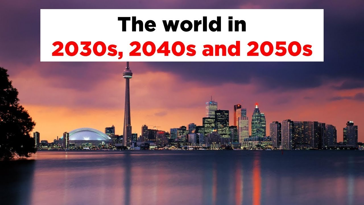 The world in 2030s, 2040s and ...