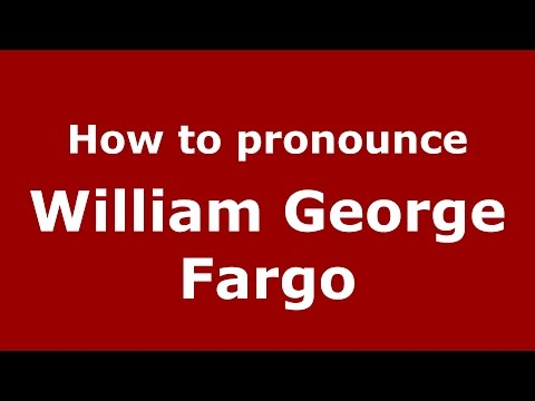 How to pronounce William George Fargo (American English/US)  - PronounceNames.com streaming vf