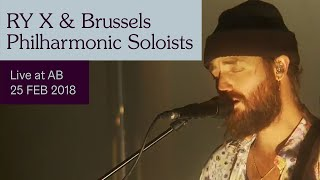 RY X & Brussels Philharmonic Soloists Live at AB - Ancienne Belgique