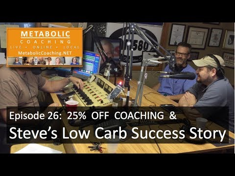 episode-26--steve's-low-carb-success-&-25%-off---metabolic-coaching-radio
