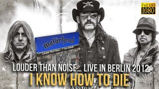 Motorhead - I Know How To Die (Live In Berlin 2012) - [Remastered to FullHD]