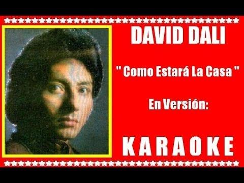 David Dalí - Como Estará Mi Casa  ( KARAOKE DEMO Nº 01 )