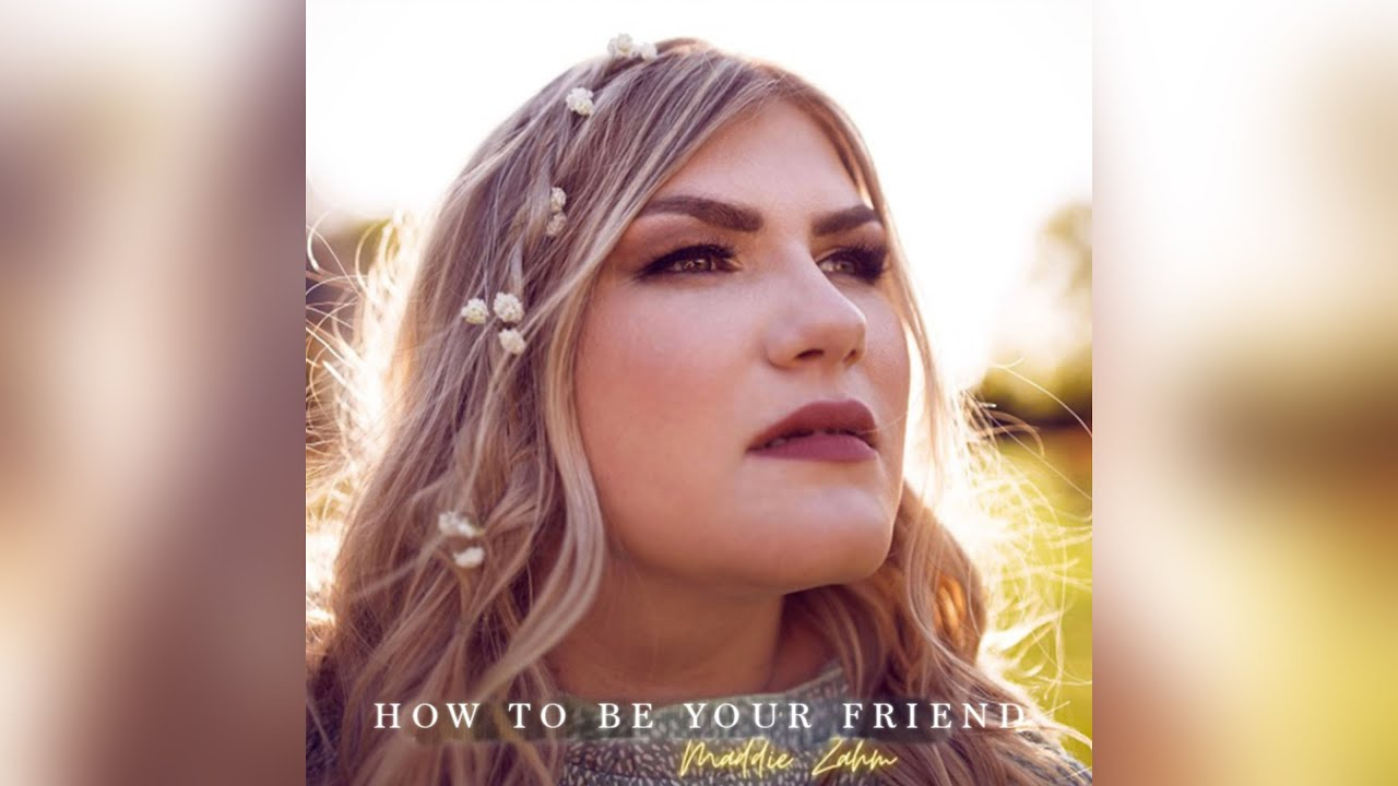 Maddie Zahm - How To Be Your Friend (Official Audio)