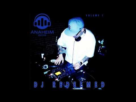 Anaheim Mixtape: Intro by OG DJ Redeemed (Bakersfield, CA)
